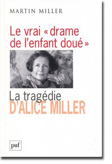 Entre Alice Miller Et Son Fils Martin Une Relation Dramatique